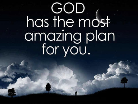 God has amazing plans for you