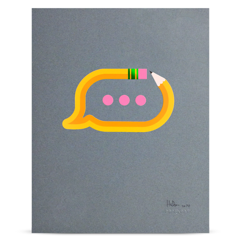 "Pencil Me In ""Chat Bubble"" print"