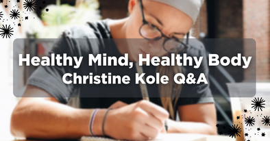 Healthy Mind, Healthy Body | Christine Kole Q&A