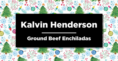 Kalvin Henderson | Ground Beef Enchiladas | Delicious December