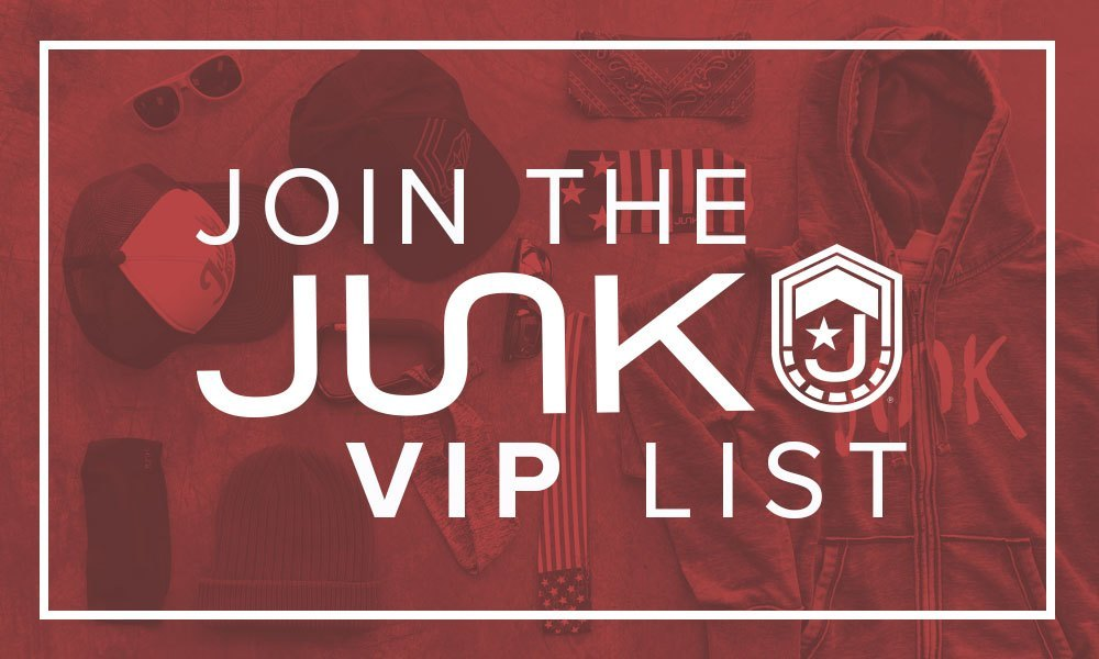 Join the JUNK VIP List!