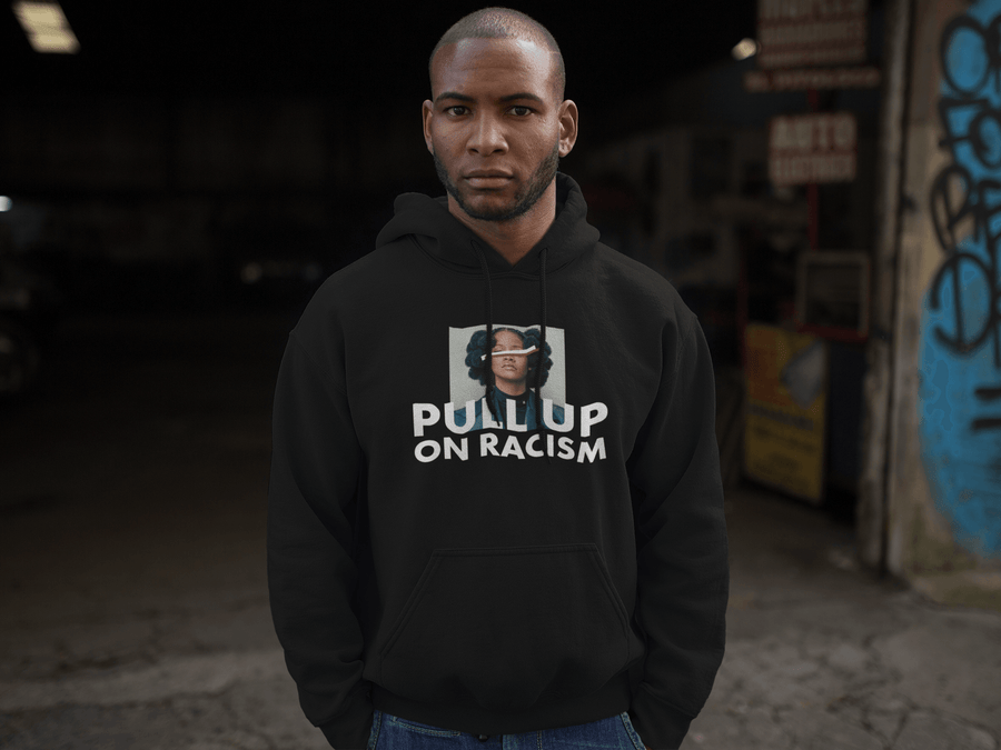 Pull Up On Racism Hoodie