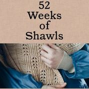 52 Weeks of Shawls by Laine