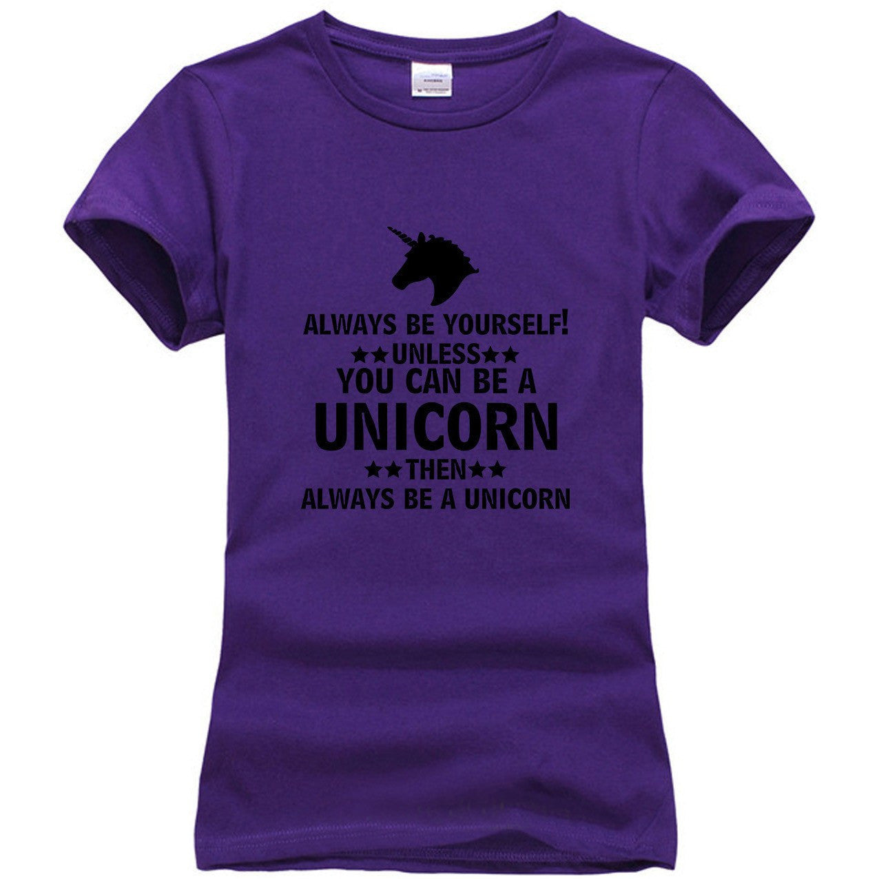 Always Be Yourself Unless You Can Be A Unicorn Tee - Rave Rebel