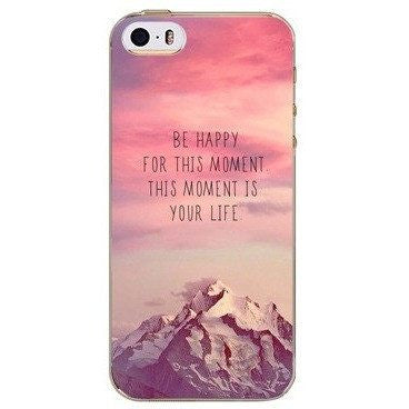 Be Happy For This Moment Case For iPhone, Samsung Galaxy + Edge Phones - Rave Rebel