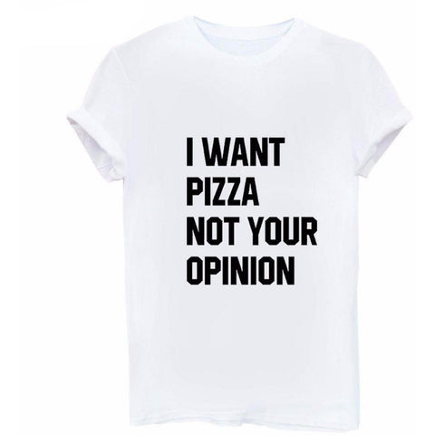 I WANT PIZZA NOT YOUR OPINION  Tee - Rave Rebel