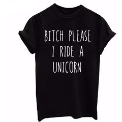 BITCH PLEASE I RIDE A UNICORN Tee - Rave Rebel