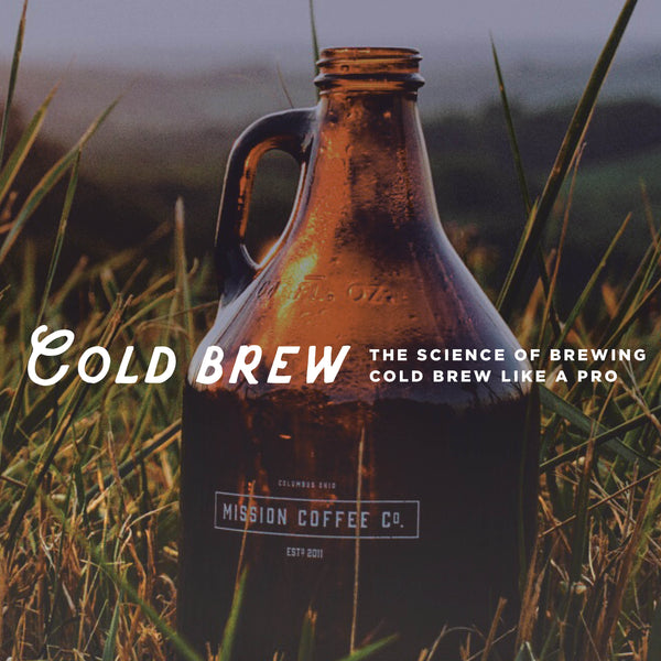 COLD BREW: The Science of Cold Brew (June 29th)