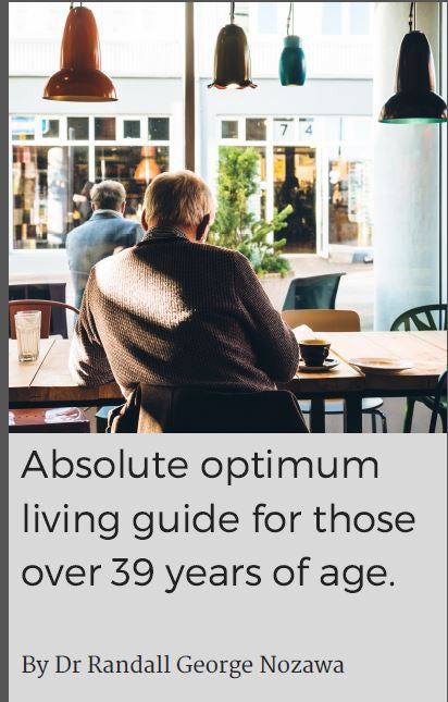 The Absolute Optimum Living Guide for those over 39 Years of Age.