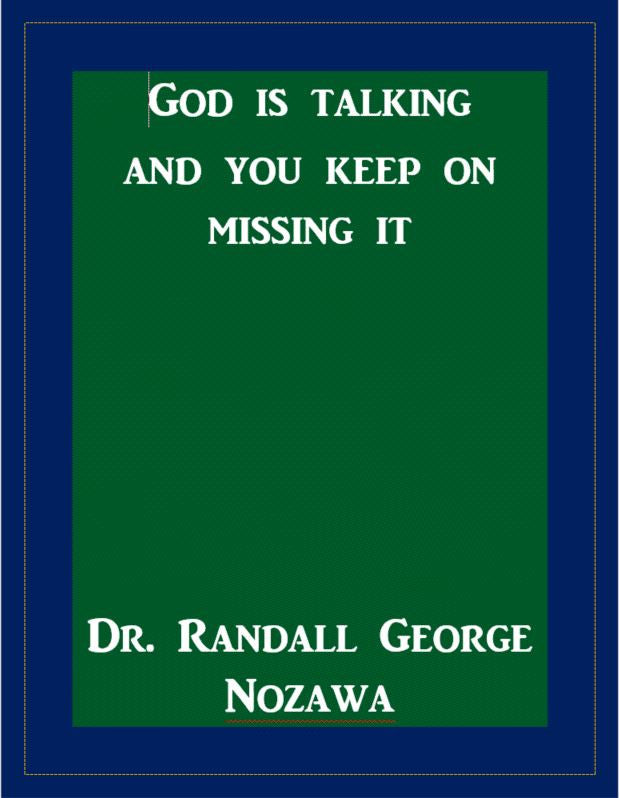 God is Talking and you keep on missing it