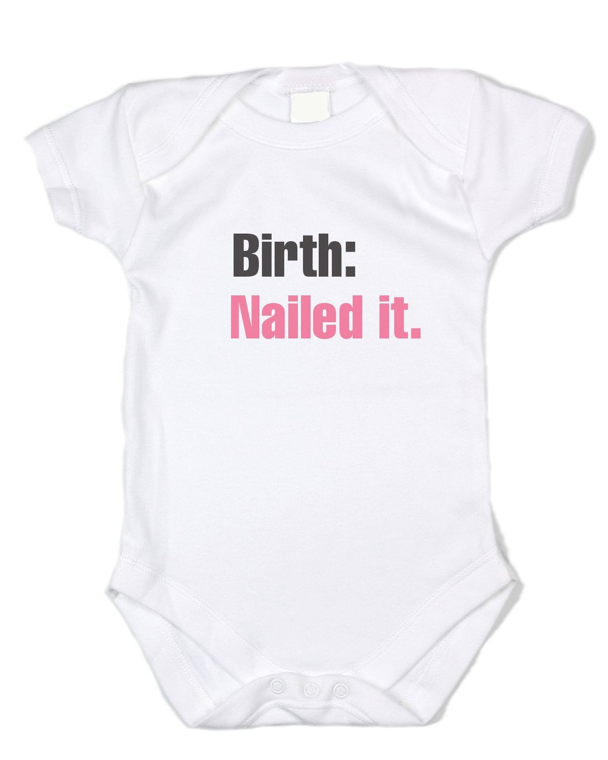 "Funny Baby Onesie ""Birth: Nailed It."" (Black and Pink Text) Infant Bodysuit"