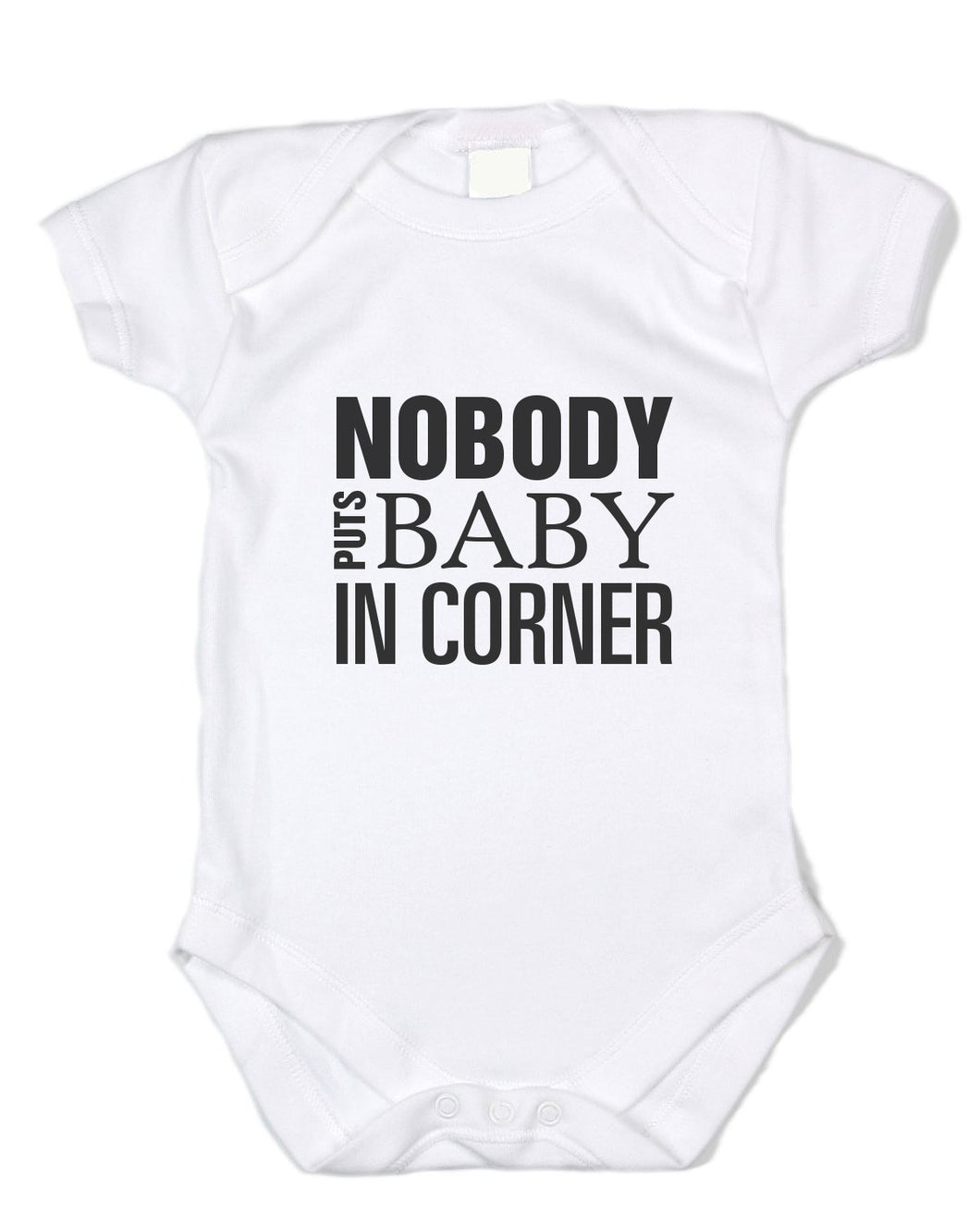 Nobody Puts Baby in Corner - Black Text, White Onesie