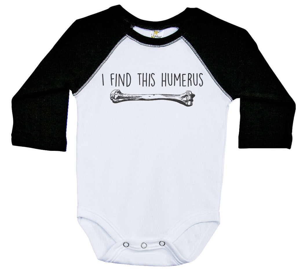 I Find This Humerus / Raglan Onesie / Long Sleeve