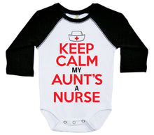 Load image into Gallery viewer, Keep Calm My Aunt's A Nurse / Raglan Onesie / Long Sleeve