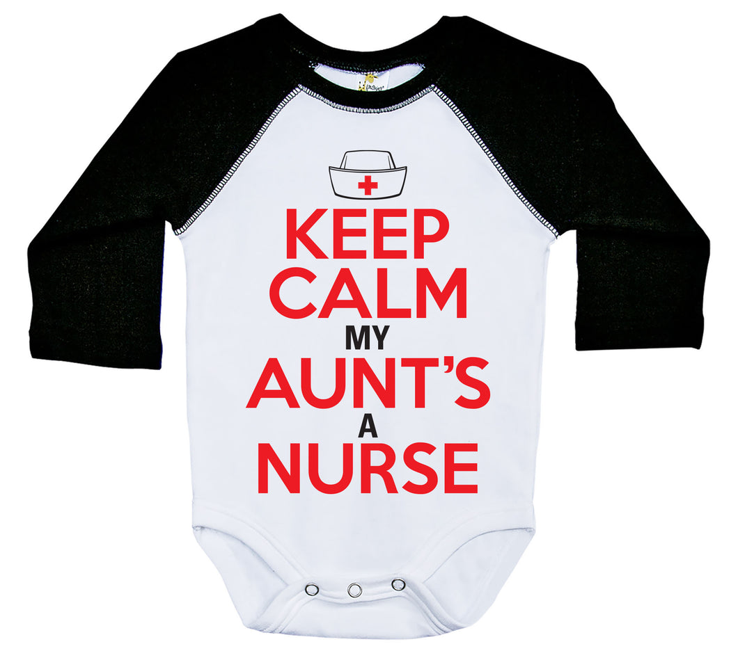 Keep Calm My Aunt's A Nurse / Raglan Onesie / Long Sleeve