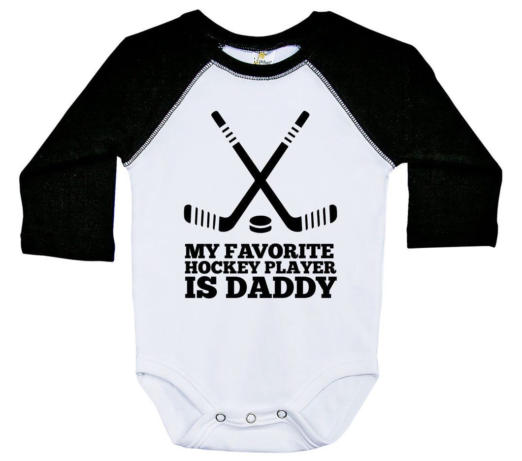 My Favorite Hockey Player Is Daddy / Raglan Onesie / Long Sleeve