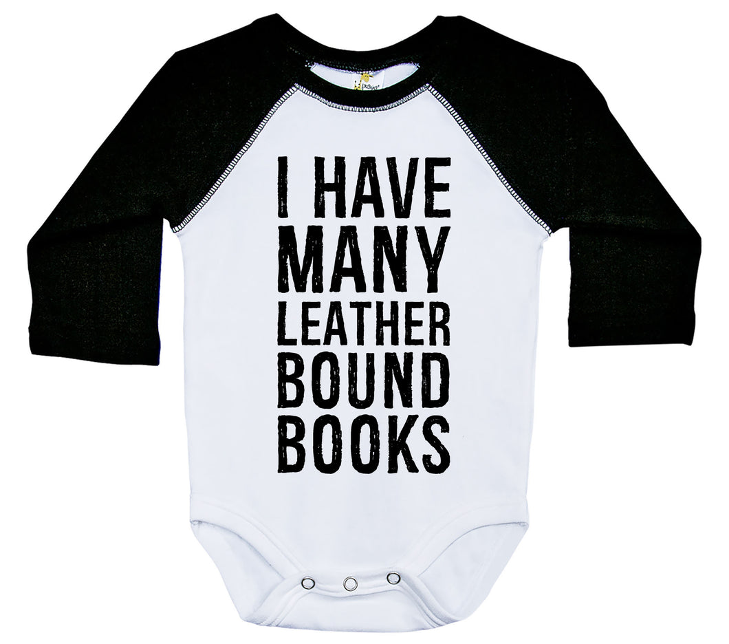I Have Many Leather Bound Books / Raglan Onesie / Long Sleeve