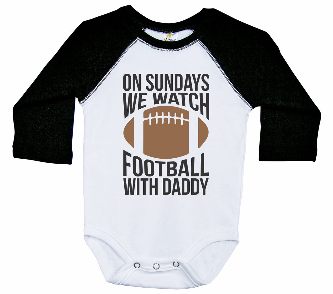 On Sundays We Watch Football With Daddy / Raglan Onesie / Long Sleeve