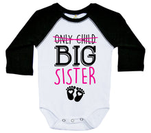 Load image into Gallery viewer, Only Child, Big Sister / Raglan Onesie / Long Sleeve