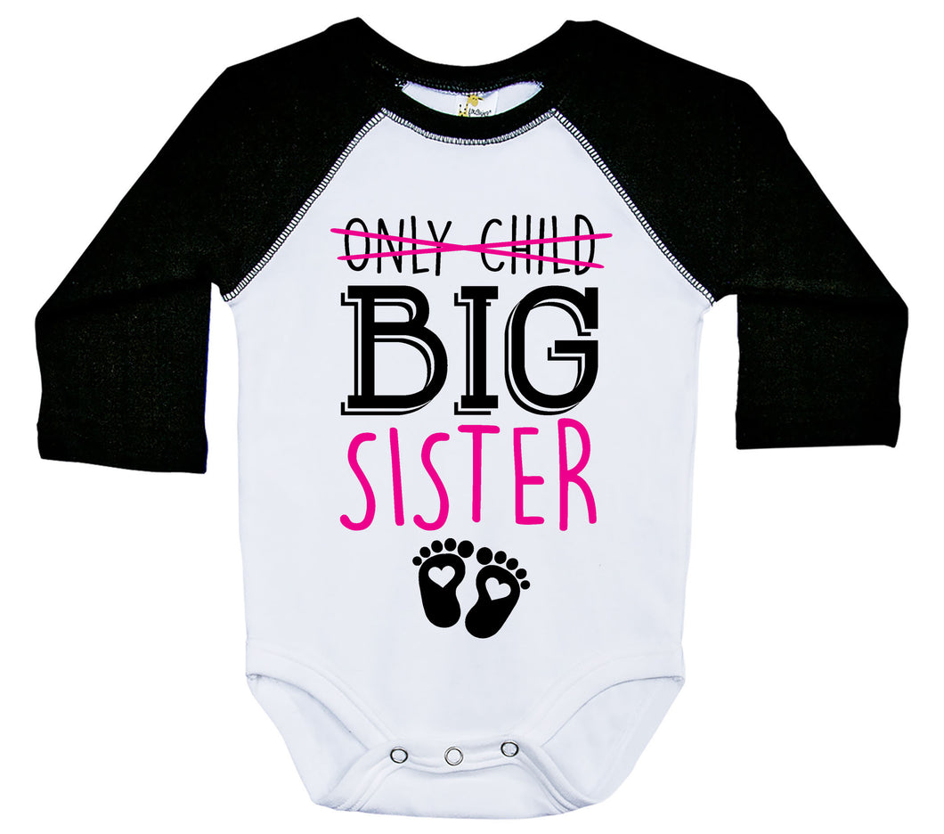 Only Child, Big Sister / Raglan Onesie / Long Sleeve