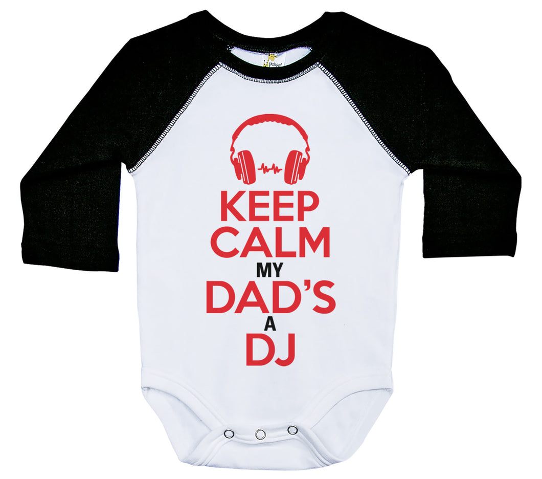 Keep Calm My Dad's A DJ / Raglan Onesie / Long Sleeve