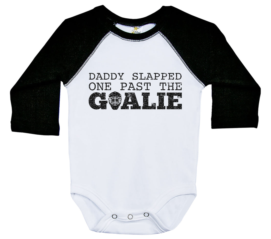 Daddy Slapped One Past The Goalie / Raglan Onesie / Long Sleeve