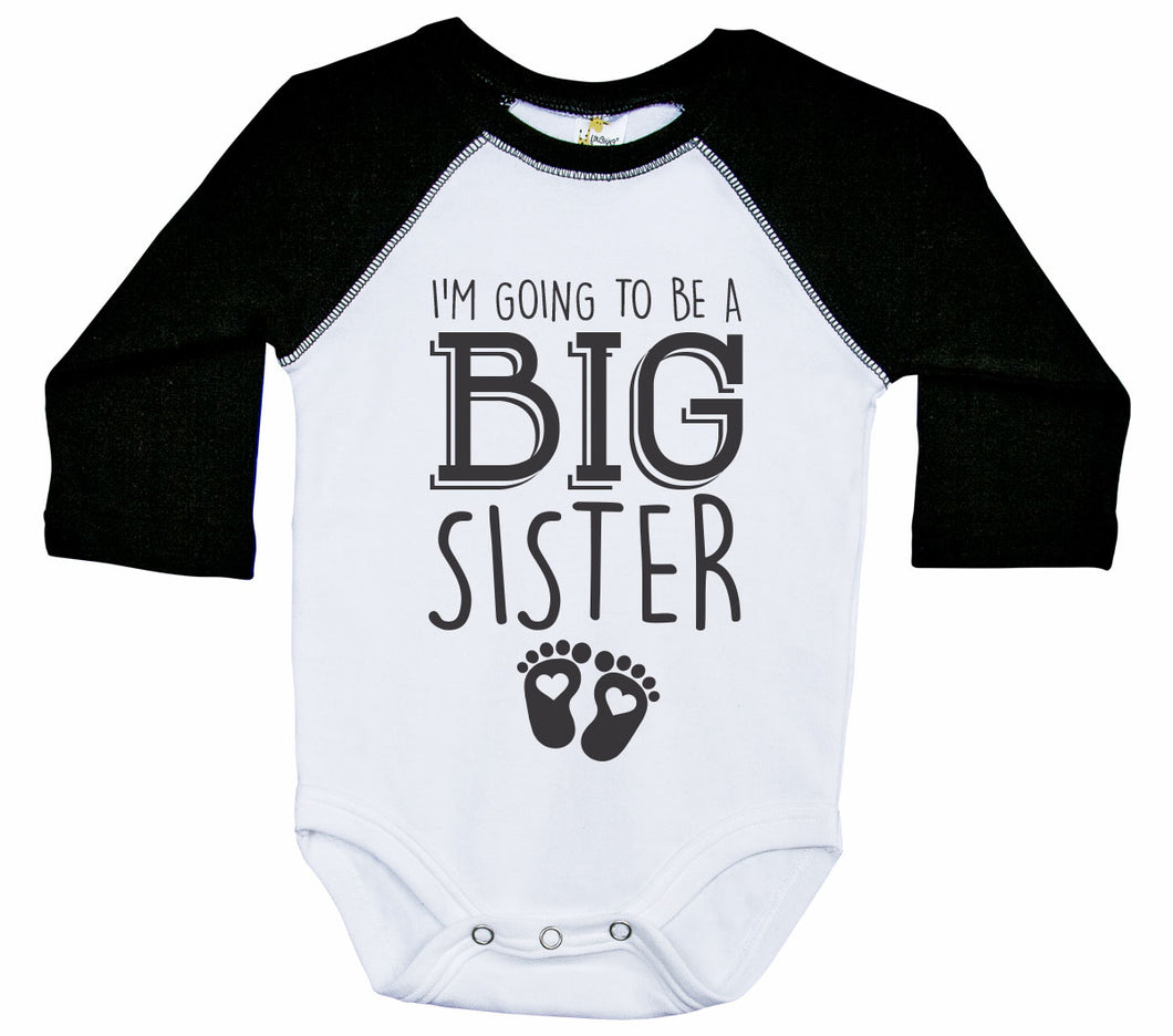 I'm Going To Be A Big Sister / Raglan Onesie / Long Sleeve