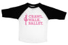 CRAWL. WALK. BALLET.  / Crawl. Walk. Ballet. Raglan Baseball Shirt for Toddlers
