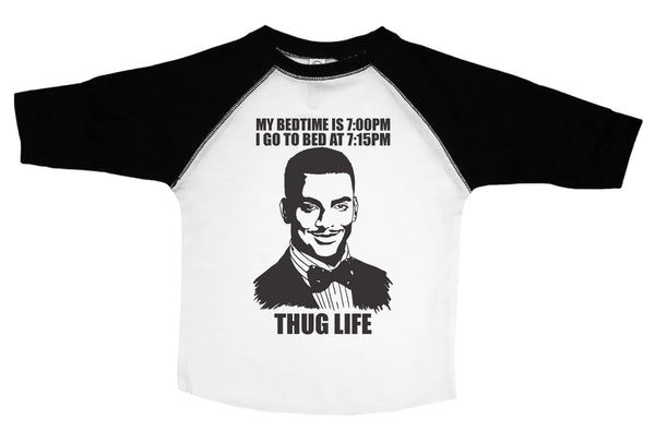 MY BED TIME IS 7PM...THUG LIFE / My Bed Time Is 7pm...Thug Life Raglan Baseball Shirt for Toddlers