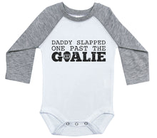 Load image into Gallery viewer, Daddy Slapped One Past The Goalie / Raglan Onesie / Long Sleeve