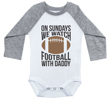 Load image into Gallery viewer, On Sundays We Watch Football With Daddy / Raglan Onesie / Long Sleeve