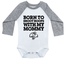 Load image into Gallery viewer, Born To Shoot Hoops With My Mommy / Raglan Onesie / Long Sleeve