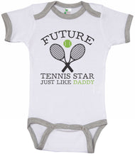 Load image into Gallery viewer, Future Tennis Star Just Like Daddy / Tennis Ringer Onesie
