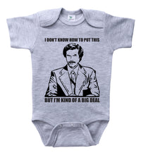 Load image into Gallery viewer, Ron Burgundy - Kind Of A Big Deal / Basic Baby Onesie