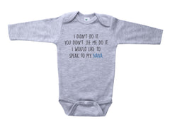 I DIDN'T DO IT. SPEAK TO MY NANA / I Didn't Do it. Speak to my Nana Baby Onesie