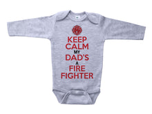 Load image into Gallery viewer, Keep Calm My Dad's A Firefighter / Basic Onesie