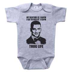 MY BEDTIME IS 7PM...THUG LIFE / My Bedtime Is 7pm...Thug Life Baby Onesie