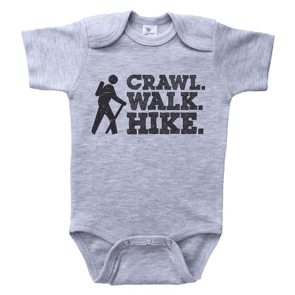 CRAWL. WALK. HIKE. / Crawl. Walk. Hike. Baby Onesie