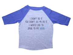 I DIDN'T DO IT. SPEAK TO MY NANA  / I didn't do it. Speak to my Nana Raglan Baseball Shirt for Toddlers