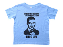 Load image into Gallery viewer, MY BED TIME IS 7PM...THUG LIFE / My Bed Time Is 7PM...Thug Life Crew Neck Short Sleeve Toddler Shirt