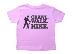 CRAWL. WALK. HIKE. / Crawl. Walk. Hike. Crew Neck Short Sleeve Toddler Shirt