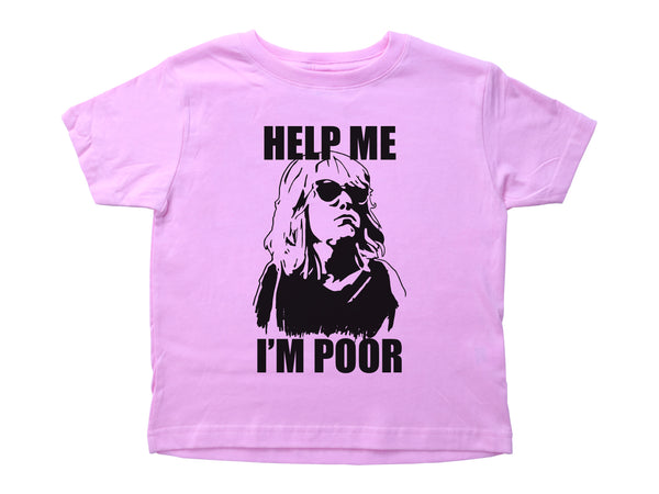 HELP ME I'M POOR / Help Me I'm Poor Crew Neck Short Sleeve Toddler Shirt