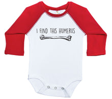 Load image into Gallery viewer, I Find This Humerus / Raglan Onesie / Long Sleeve