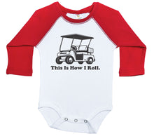 Load image into Gallery viewer, This Is How I Roll - Golf / Raglan Onesie / Long Sleeve