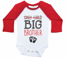 Load image into Gallery viewer, Only Child, Big Brother - Red Text / Raglan Onesie / Long Sleeve