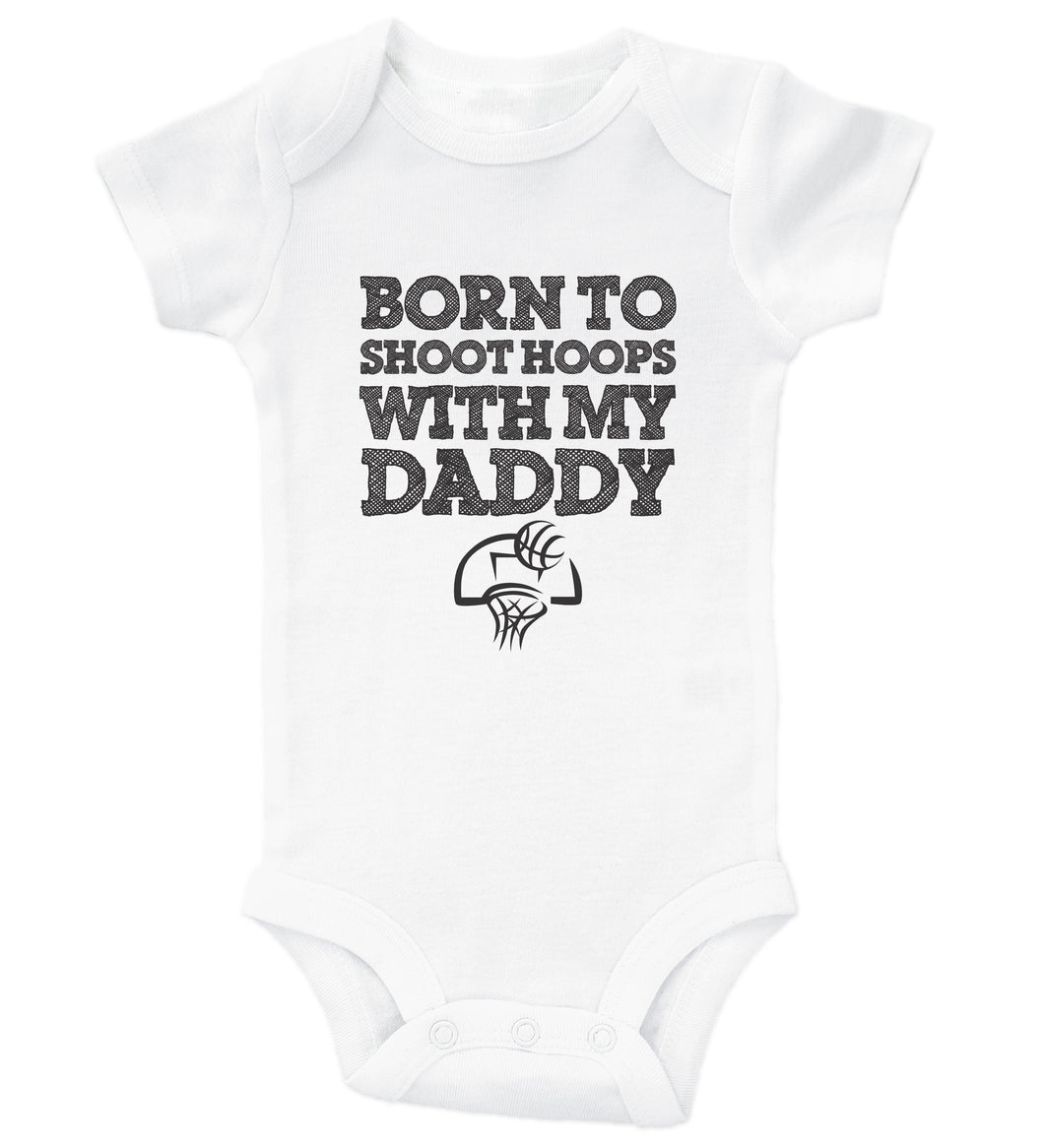 Born To Shoot Hoops With My Daddy / Basketball Basic Onesie