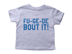 FU-GE-DE BOUT IT / Fu-ge-de-bout it Crew Neck Short Sleeve Toddler Shirt
