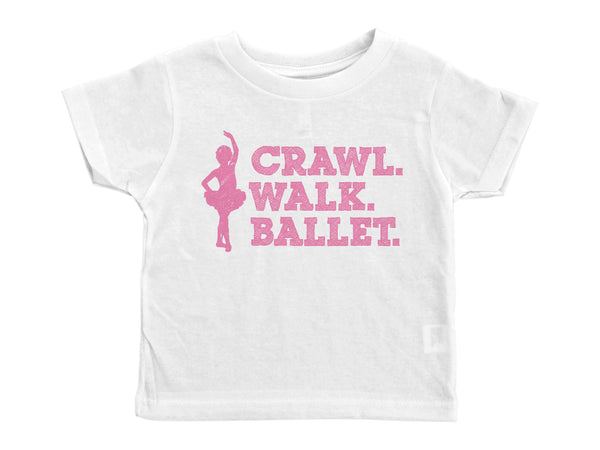 CRAWL. WALK. BALLET / Crawl. Walk. Ballet Crew Neck Short Sleeve Toddler Shirt