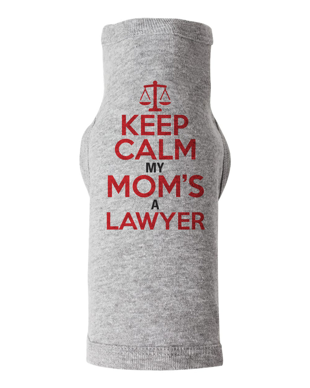Keep Calm My Mom's A Lawyer / Dog Shirt