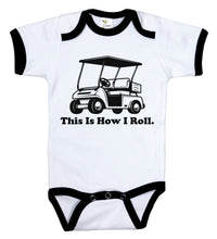 Load image into Gallery viewer, This Is How I Roll / Golf Ringer Onesie